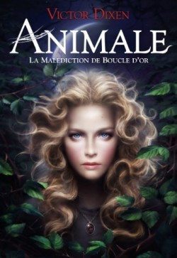 Animale tome 1 la malediction de boucle d or 284096 250 400