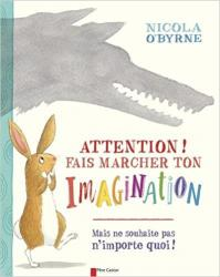 Attention fais marcher ton imagination