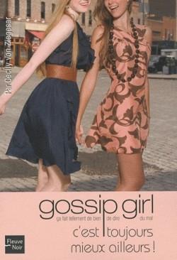 Gossip girl tome 15 c est toujours mieux ailleurs 84643 250 400