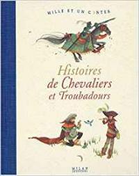 Histoires de chevaliers et troubadours
