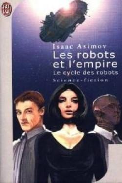 Le cycle des robots tome 6 les robots de l empire 1766 250 400
