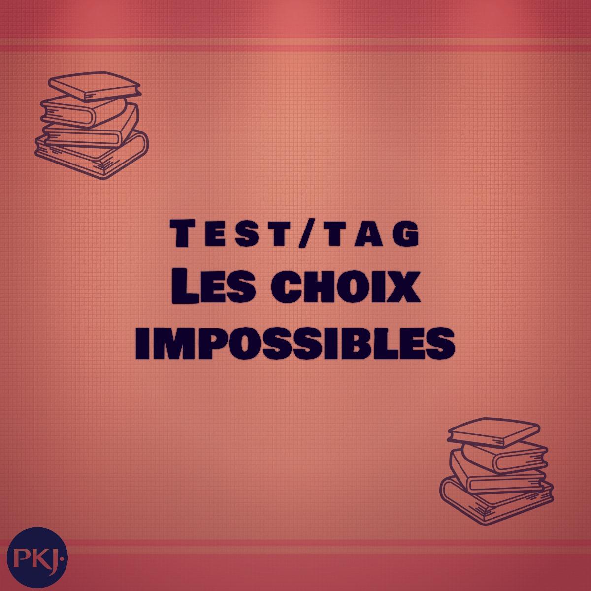 Tag pkj choix impossibles 1